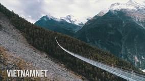Tới Thụy Sĩ trải nghiệm cảm giác đi cầu treo dài nhất thế giới