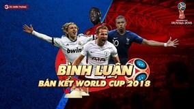 Bán kết World Cup 2018: Ưu thế thuộc về Pháp và Croatia