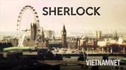 Theo chân thám tử lừng danh Sherlock Holmes khám phá London