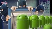 Cảnh báo hacker rút tiền ATM, hàng triệu điện thoại Android bị đe doạ