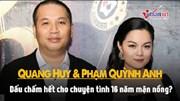 'Tượng đài tình yêu showbiz Việt' Quang Huy - Phạm Quỳnh Anh sụp đổ?
