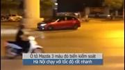 Ô tô lạng lách, đánh võng tốc độ cao trên đường phố Hà Nội