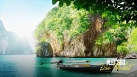 LET'SGO: Dắt túi bí kíp du lịch 'đảo thiên đường' của Thái Lan