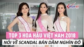 Top 3 Hoa hậu Việt Nam 2018 nói về scandal bán dâm nghìn đô