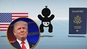 Hiểu rõ hơn về quy chế quốc tịch 150 năm tuổi ông Trump định cắt bỏ