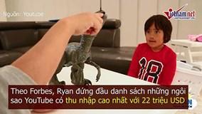 Cậu bé 7 tuổi gây sốt khi kiếm được 22 triệu USD/năm