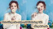 Minh Hằng mời Võ Hoàng Yến đóng MV sau ồn ào ở The Face