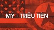 Mỹ - Triều: Thăng trầm lịch sử, đường gập ghềnh từ Singapore đến Hà Nội