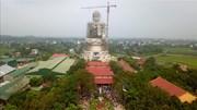 Chiêm ngưỡng đại tượng phật cao 60m, lớn nhất Đông Nam Á ở Hà Nội