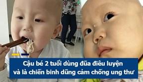 Bé 2 tuổi dũng cảm chống chọi ung thư khiến cộng đồng mạng rớt nước mắt