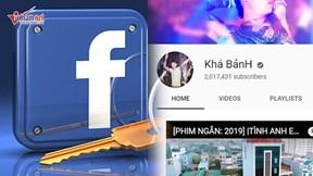 Kênh YouTube của 'giang hồ mạng' bị xóa, Facebook lộ thông tin người dùng