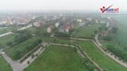 Khu đô thị 2000ha bỏ hoang suốt 10 năm: Thủ tướng chỉ đạo kiểm tra lần 2