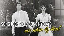 Song Joong Ki và Song Hye Kyo ly hôn