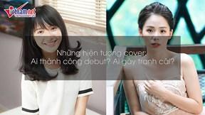 Hiện tượng cover Việt thành công nhất: Hương Ly, Jang Mi hay Quân AP?