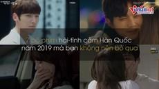 7 bộ phim hài - tình cảm Hàn Quốc năm 2019 không thể bỏ qua