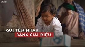 Ngôi làng kỳ lạ đặt tên trẻ em bằng giai điệu tự sáng tác