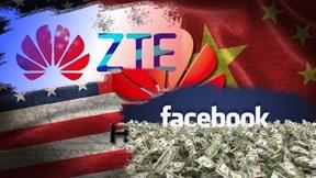 Facebook vẫn kiếm bộn tiền, Mỹ bóp nghẹt Huawei và ZTE
