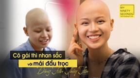 Cô gái Ngoại thương thi nhan sắc với mái đầu trọc: Xinh đẹp nằm ở tự tin