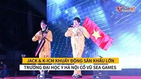 Jack & K-ICM cùng ngàn sinh viên 'đại náo' sân vận động cổ vũ SEA Games