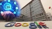 Google đóng cửa các văn phòng tại Trung Quốc, EU công bố quy tắc về 5G