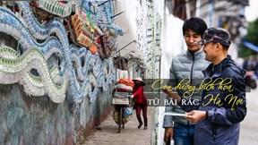 Con đường bích họa đẹp như mơ 'mọc' lên từ bãi rác ở Hà Nội