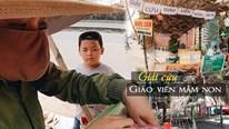 Dịch Covid-19: Bất ngờ trước gian hàng 'Giải cứu giáo viên mầm non'