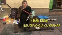 Cuộc sống vật vờ như bóng ma của người vô gia cư ở Pháp