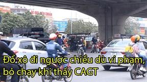 Dân đổ xô đi ngược chiều bất chấp vi phạm, bỏ chạy khi thấy CA giao thông
