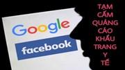 Facebook và Google tạm cấm quảng cáo khẩu trang y tế