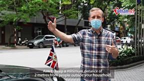 Đại sứ Anh kêu gọi công dân Anh ở VN chung tay chống Covid-19