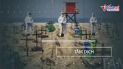 Thế giới 7 ngày: Brazil ghi nhận kỷ lục chưa từng có trong đại dịch
