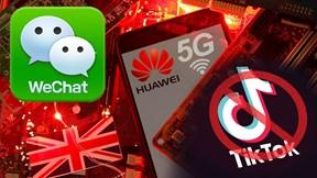 Anh thẳng thừng loại Huawei, TikTok và WeChat sắp nhận 'đòn trừng phạt'