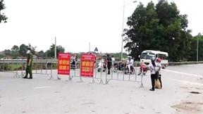 Lập chốt kiểm soát chặt người Bắc Giang qua lại Bắc Ninh