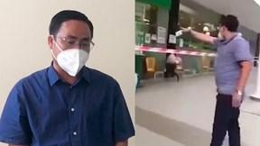 Khởi tố người đàn ông tự xưng 'Ban chỉ đạo quận 7' gây náo loạn ở siêu thị